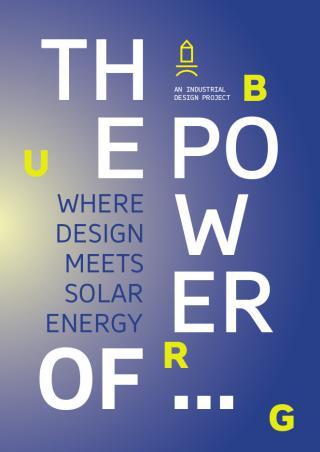 The Power of – where design meets solar energy